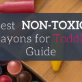 best-non-toxic-crayons-for-toddler-guide