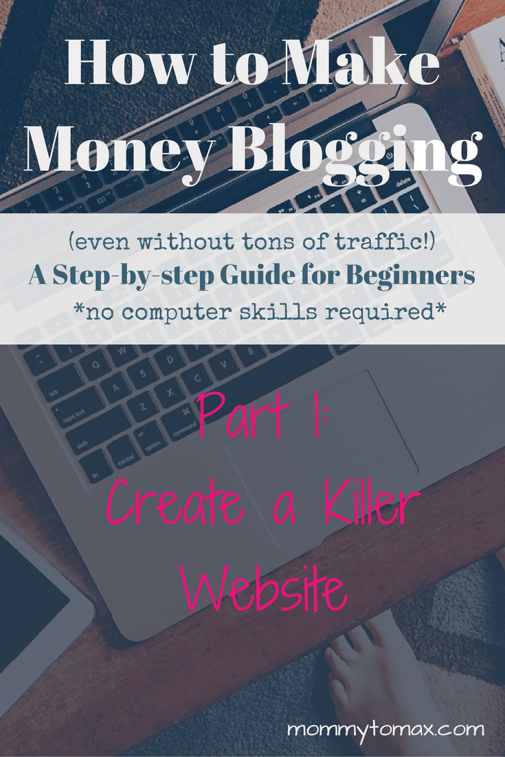 How to Make Money Blogging - (even without tons of traffic) - A step-by-step guide for beginners - no computer skills required