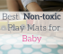 Best Non-Toxic Play Mats for Baby [Updated 2017]